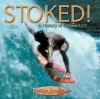 Stoked: A History of Surf Culture - Drew Kampion, Bruce Brown