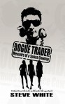 Rogue Trader: Memoirs of a Space Cowboy - Steve White