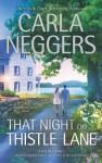 That Night on Thistle Lane - Carla Neggers