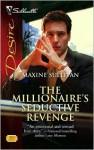 The Millionaire's Seductive Revenge (Australian Millionaires, #1) - Maxine Sullivan