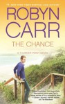 The Chance (Thunder Point - Book 4) - Robyn Carr