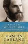 A Son of the Middle Border - Hamlin Garland, Keith Newlin