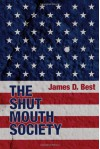 The Shut Mouth Society - James D. Best