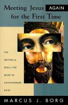Meeting Jesus Again for the First Time - Marcus J. Borg