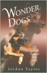 Wonder Dogs: 101 German Shepherd Dog Films - Jordan Taylor