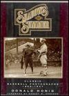 Shadows of Summer: Classic Baseball Photographs, 1869-1947 - Donald Honig