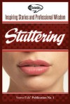 Stuttering: Inspiring Stories and Professional Wisdom: 1 - Stuttertalk Publications, Taro Alexander, Joel Korte, Phil Schneider, John Tetnowski, David Mitchell, Walter H. Manning, Robert W. Quesal, J. Scott Yaruss, Peter Reitzes, Gary J. Rentschler, Charlie Osborne, Joe Klein, Caryn Herring, Roisin McManus, Reuben Schuff, Sara M