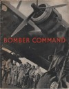 Bomber Command: The Air Ministry's Account of Bomber Command's Offensive Against the Axis September, 1939-July, 1941 - Ministry of Information