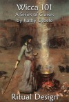 Ritual Design (Wicca 101) - Kathy Cybele