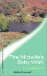 The Midwife's Baby Wish (Harlequin Medical Romance 109) (Lakeside Practice) - Gill Sanderson