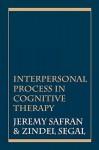 Interpersonal Process in Cognitive Therapy - Jeremy D. Safran, Zindel V. Segal