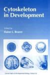 Current Topics in Development Biology, Volume 26: Cytoskeleton in Development - Elaine L. Bearer