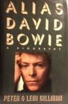 Alias David Bowie : a biography - Peter Gillman, Leni Gillman