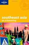 Lonely Planet: Southeast Asia on a shoestring - China Williams, Dan Eldridge, Josh Krist, Iain Stewart