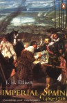 Imperial Spain, 1469-1716 - J.H. Elliott
