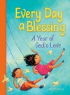 Every Day a Blessing: A Year of God's Love - Thomas Nelson Publishers