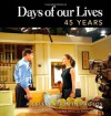 Days Of Our Lives 45 Years: A Celebration in Photos - Greg Meng, Eddie Campbell