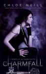 Charmfall: A Novel of the Dark Elite - Chloe Neill