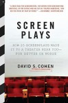 Screen Plays: How 25 Screenplays Made It to a Theater Near You--for Better or Worse - David S. Cohen