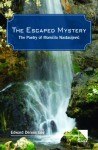 The Escaped Mystery: Poetry of Momcilo Nastasijevic - Edward Dennis Goy