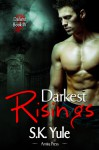 Darkest Risings - S.K. Yule