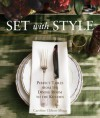 Set with Style: Perfect Tables from the Dining Room to the Kitchen - Caroline Clifton-Mogg