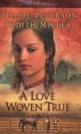 A Love Woven True - Tracie Peterson, Judith McCoy Miller