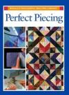 Perfect Piecing - Rodale Press Staff, Karen Costello Soltys, Sally Schneider