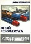 Broń torpedowa - Antoni Komorowski