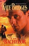 The Bachelor (Harlequin Historical Series #743) - Kate Bridges