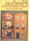 The Dolls' House Do It Yourself Book - Venus A. Dodge