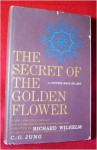 The Secret of the Golden Flower: A Chinese Book of Life - C.G. Jung, Richard Wilhelm, Cary F. Baynes