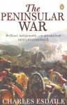 The Peninsular War: A New History - Charles J. Esdaile
