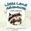Little Land Adventures - Little Racoon - Shilah James, Michael James, Heather Castles