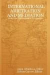 International Arbitration and Mediation - From the Professional's Perspective - Anita Alibekova, Robert Carrow, Anita Alibekova, Editor