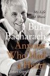 Anyone Who Had a Heart: My Life and Music - Burt Bacharach