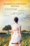 Himmel über Langani: Roman (German Edition) - Barbara Keating, Stephanie Keating, Karin Dufner, Ulrike Laszlo