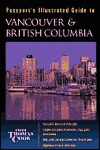 Passport's Illustrated Guide to Vancouver and British Columbia - Carol Baker, Carol Barker