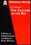 Monarch Notes: J. D. Salinger's The Catcher in the Rye - J.D. Salinger, Laurie E. Rozakis