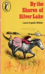 By the Shores of Silver Lake - Laura Ingalls Wilder