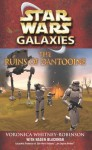 Star Wars: Galaxies - The Ruins of Dantooine - Voronica Whitney-Robinson, W. Haden Blackman
