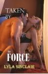 Taken By the Force - Lyla Sinclair