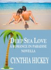 Deep Sea Love, Romance in Paradise novella, book three - Cynthia Hickey