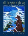 All the Stars in the Sky: Native Stories from the Heavens - Carrie J. Taylor