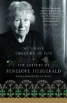 So I Have Thought of You: The Letters of Penelope Fitzgerald - Penelope Fitzgerald, Terence Dooley, A.S. Byatt