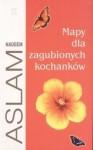 Mapy dla zagubionych kochanków - Nadeem Aslam, Jacek Manicki