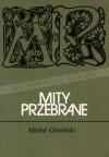 Mity przebrane - Michał Głowiński