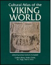 Cultural Atlas of the Viking World - James Graham-Campbell, Colleen E. Batey, Helen Clarke, R.I. Page, Neil Price