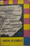 Kredą na tablicy: wspomnienia z lat szkolnych - Julian Tuwim, Jan Brzechwa, Jan Parandowski, Józef Hen, Marian Brandys, Hanna Mortkowicz-Olczakowa, Irena Krzywicka, Jan Wiktor, Gustaw Morcinek, Stanisław Zieliński, Kazimierz Koźniewski, Bohdan Czeszko, Jan Baranowicz, Mieczysław Jastrun, Anatol Stern, Stanisław Rysza