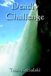 Deadly Challenge - Trish Kocialski